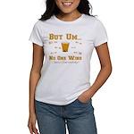 But Um Drinking Game Women's T-Shirt