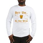 But Um Drinking Game Long Sleeve T-Shirt