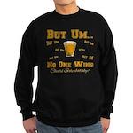 But Um Drinking Game Sweatshirt (dark)