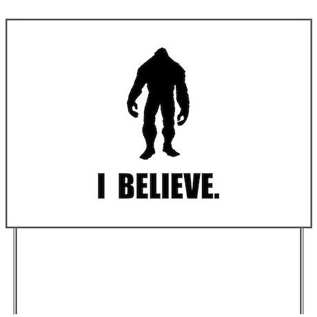 I Believe In Bigfoot Yard Sign