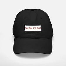 That Dog Will Hunt Baseball Hat