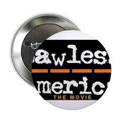 "Lawless America Movie Logo 2.25"" Button"