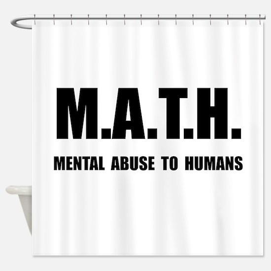 Math Abuse Shower Curtain