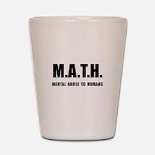 Math Abuse Shot Glass