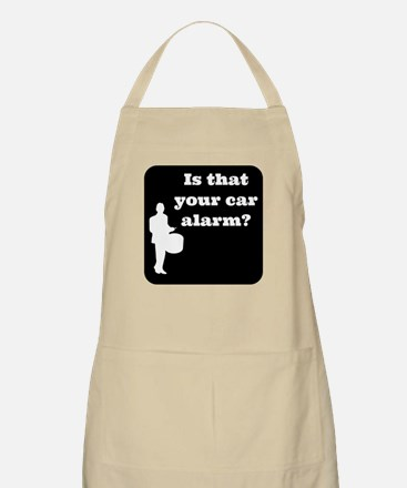 Is that Your car Alarm? Apron