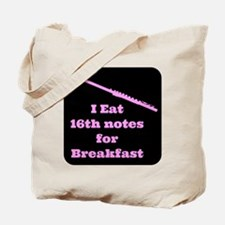 Flute I eat 16th notes for Breakfast Tote Bag