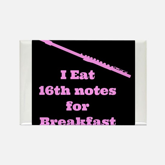 Flute I eat 16th notes for Breakfast Rectangle Mag