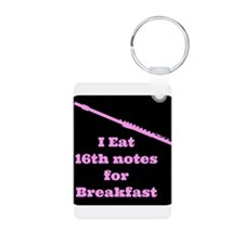 Flute I eat 16th notes for Breakfast Keychains