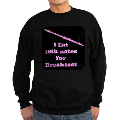 Flute I eat 16th notes for Breakfast Sweatshirt (d
