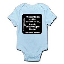 Trombone Wagner quote Infant Bodysuit
