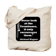 Trombone Wagner quote Tote Bag
