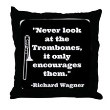 Trombone Wagner quote Throw Pillow