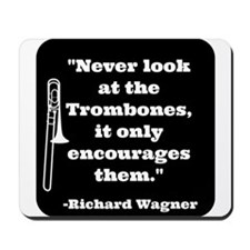 Trombone Wagner quote Mousepad