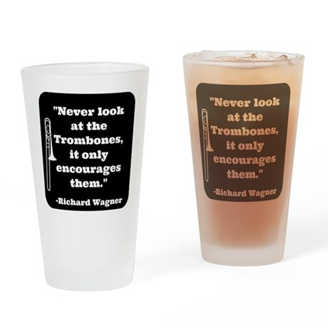 Trombone Wagner quote Drinking Glass