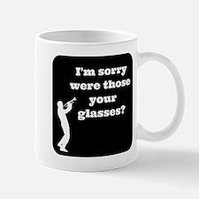 Trumpet I'm sorry were those your glasses Mug