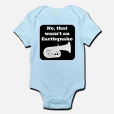No, that wasnt an earthquake Infant Bodysuit