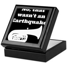 No, that wasnt an earthquake Keepsake Box