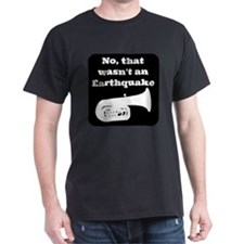No, that wasnt an earthquake T-Shirt