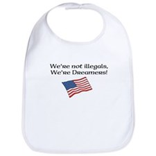 Were Not illegals, Were Dreamers Bib
