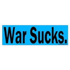 War Sucks (Blue Bumper Sticker)