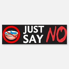 Just Say NO Bumper Bumper Sticker