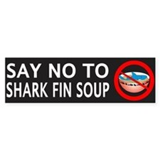 Say NO To Shark Fin Soup Bumper Sticker