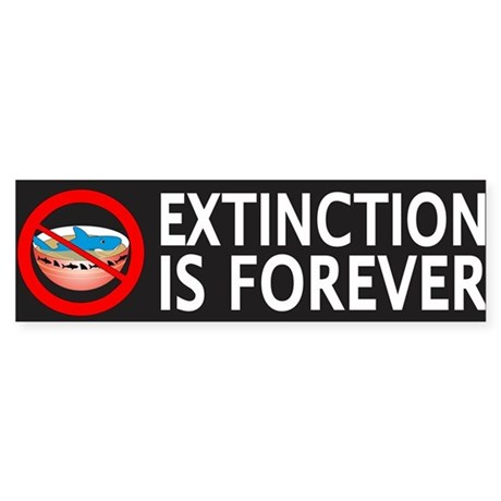 Extinction Is Forever Sticker (Bumper)