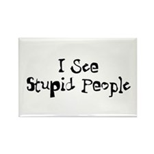 Stupid People Rectangle Magnet