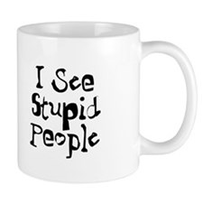 Stupid People Small Mug