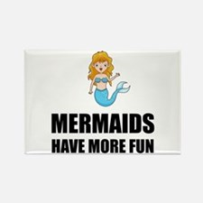 Mermaids Have More Fun Magnets