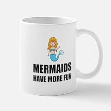 Mermaids Have More Fun Mugs