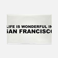 Life Is Wonderful In San Francisco Rectangle Magne