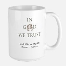 In God We Trust. With Mitt We Must! Mug
