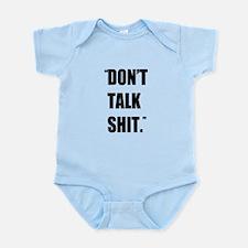 Don't Talk Shit Infant Bodysuit