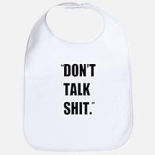 Don't Talk Shit Bib
