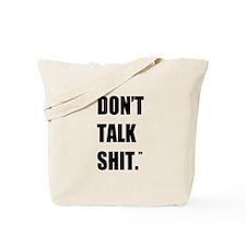 Don't Talk Shit Tote Bag
