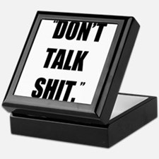 Don't Talk Shit Keepsake Box