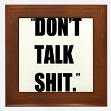 Don't Talk Shit Framed Tile