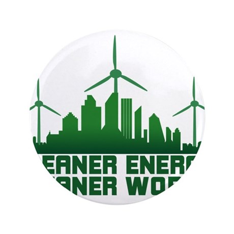 "Clean Energy Clean World 3.5"" Button"