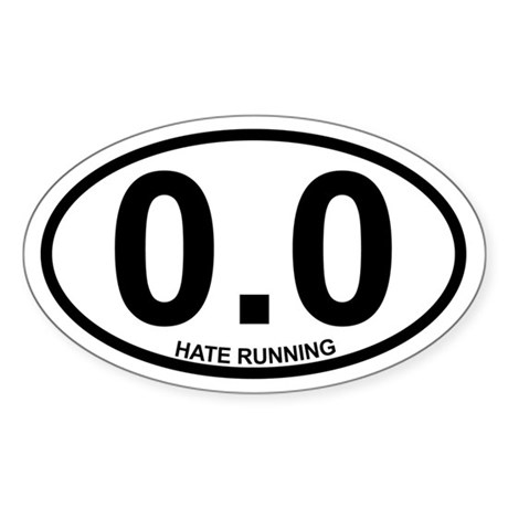 0.0 Hate Running Sticker (oval)