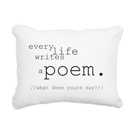 Every Life Writes a Poem Rectangular Canvas Pillow