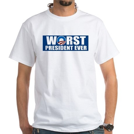 Worst President Ever White T-Shirt