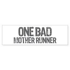 one bad mother runner Bumper Sticker