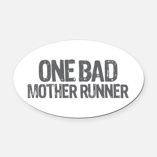 one bad mother runner Oval Car Magnet