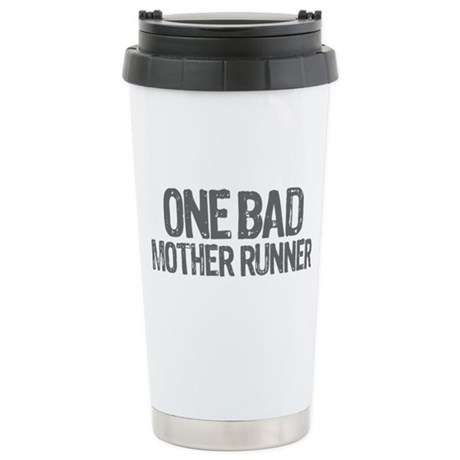 one bad mother runner Stainless Steel Travel Mug