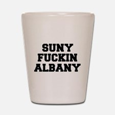SUNY FUCKIN ALBANY Shot Glass