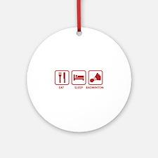 Eat Sleep Badminton Ornament (Round)
