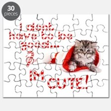 I dont have to be good Im cute Puzzle