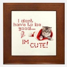 I dont have to be good Im cute Framed Tile