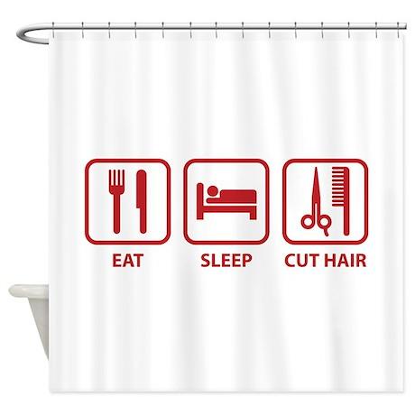 Eat Sleep Cut Hair Shower Curtain
